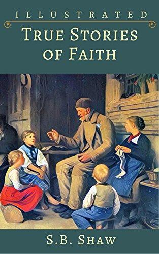 Amazon com: Illustrated True Stories of Faith eBook: S B  Shaw
