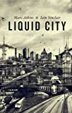 Liquid City: Second Expanded Edition (Topographics)