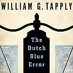 The Dutch Blue Error | William G. Tapply