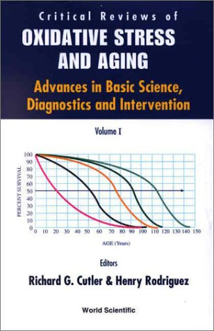 Critical Reviews of Oxidative Stress and Aging: Advances in Basic Science, Diagnostics and Intervention (in 2 Volumes)