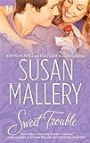 Sweet Trouble, Susan Mallery, 0373775334