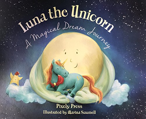 Luna the Unicorn: A Magical Dream Journey