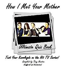 How I Met Your Mother Ultimate Quiz Book