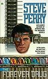 The Forever Drug, Steve Perry, 0441001424