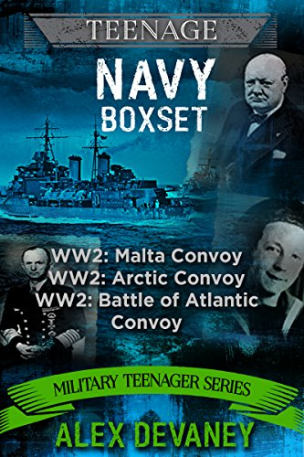 Teenage Navy Boxset. 1) Malta Convoy (Operation Pedestal). 2) Battle of Atlantic Convoy. 3) Arctic Convoy (Battle of North Cape: Sinking of the Scharnhorst).: ... (Military Teenage