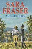 A Bitter Legacy, Sara Fraser, 0727859404