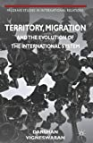 Territory, Migration and the Evolution of the International System, Vigneswaran, Darshan, 0230391281