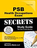 PSB Health Occupations Exam Secrets Study Guide: PSB Test Review for the Psychological Services Bure by PSB Exam Secrets Test Prep Team (2011-05-04)