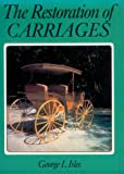 The Restoration of Carriages, George L. Isles, 0941936376