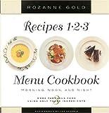 Recipes 1-2-3 Menu Cookbook, Rozanne Gold, 0316314854