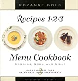 Recipes 1-2-3 Menu Cookbook: Morning, Noon, and Night: More Fabulous Food Using Only 3 Ingredients