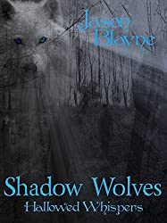 Shadow Wolves Hallowed Whispers