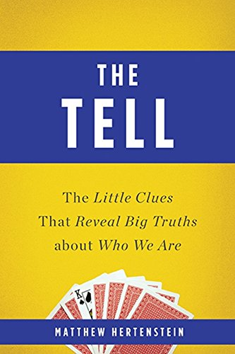 Read Online The Tell: The Little Clues That Reveal Big Truths about Who We Are pdf epub