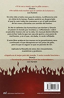 No te calientes: Manual para evitar las cosas que nos ponen de mal humor Fuera de Colección: Amazon.es: Harlem, Leo, Sinacio: Libros