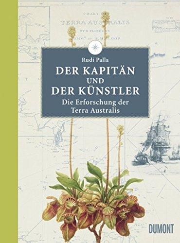 Der Kapitän und der Künstler: Die Erforschung der Terra Australis