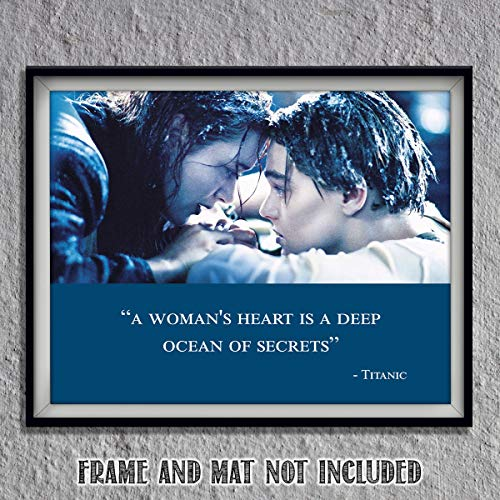 "Titanic-Movie Quotes Poster Print-8 x 10"" Wall Art-Ready to Frame.""A Woman Heart is a Deep Ocean of Secrets""- Movie Decor for Home-Office-Studio-Theater. Perfect Collectible for the Love Story Fans."