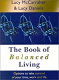 The Book of Balanced Living, Lucy McCarraher and Lucy Daniels, 1904298095
