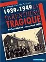 Le Nord-Pas-de-Calais 1939-1949 : la parenthèse magique par Marcq