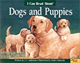 I Can Read about Dogs and Puppies, J. I. Anderson, 081676932X