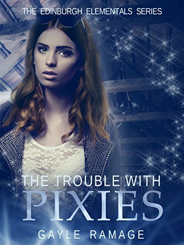 The Trouble With Pixies (Edinburgh Elementals Book 1)