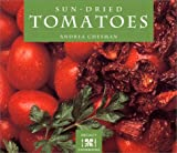 Sun-Dried Tomatoes!, Andrea Chesman, 0895949008