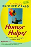 Humor Helps!, Brother Craig, 0880072199