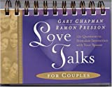 Love Talks for Couples, Gary Chapman and Ramon L. Presson, 1881273482