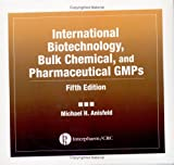 International Biotechnology, Bulk Chemical, and Pharmaceutical GMPS, Anisfeld, Michael H., 0849318386