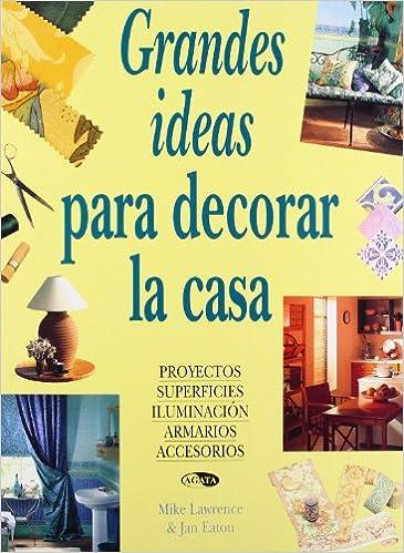 Grandes ideas para decorar la casa