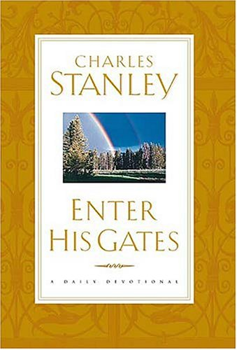 Enter His Gates A Daily Journey Into The Master's Presence