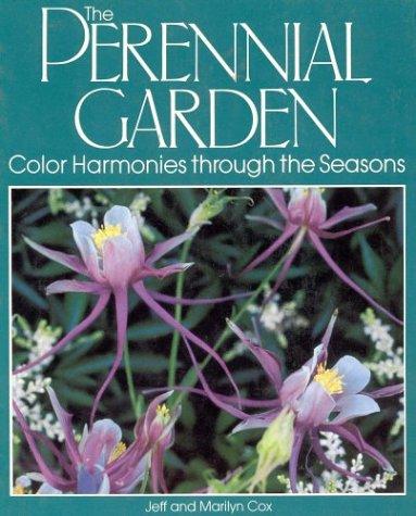 Perennial Gardens (The Perennial Garden: Color Harmonies Through the Seasons)
