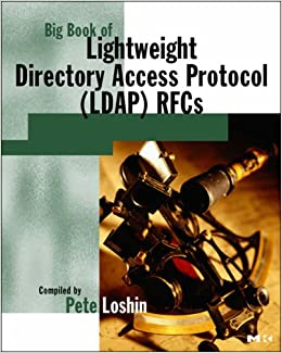 Big Book of Lightweight Directory Access Protocol (LDAP) RFCs (The Big Books Series)