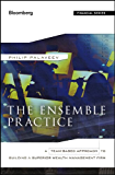 The Ensemble Practice: A Team-Based Approach to Building a Superior Wealth Management Firm (Bloomberg Financial)