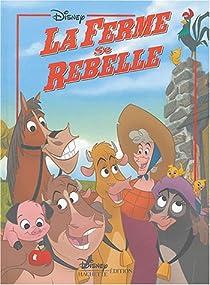 La Ferme Se Rebelle Walt Disney Pictures Babelio
