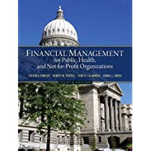 Financial Management for Public, Health, and Not-for-Profit Organizations (4th Edition)