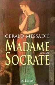 vignette de 'Madame Socrate (Gerald Messadié)'