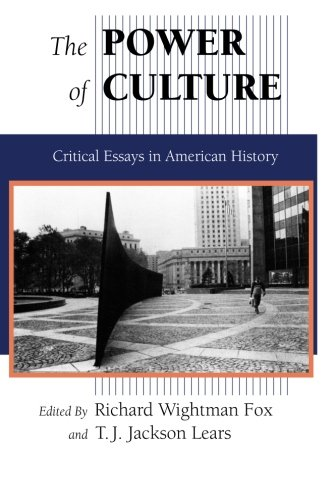 The Power of Culture: Critical Essays in American History