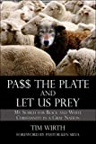 Pa$$ the Plate and Let Us Prey: My Search for Black and White Christianity in a Gray Nation