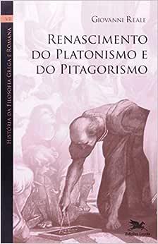 História da filosofia grega e romana (Vol VII): Volume VII: Renascimento do platonismo e do pitagorismo: 7