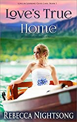 Love's True Home: A Christian Western Romance (Looking Glass Lake Series Book 1)
