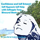 Confidence and Self Esteem! Self Hypnosis Self Help with Solfeggio Tone Binaural Beats