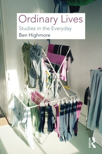 Ordinary Lives: Studies in the Everyday