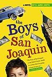 The Boys of San Joaquin, D. James Smith, 1416916199