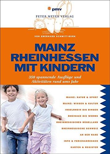 Mainz Rheinhessen mit Kindern: 350 Ausflüge & Aktivitäten rund ums Jahr
