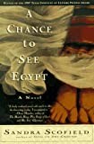 A Chance to See Egypt, Sandra Scofield, 0060927887