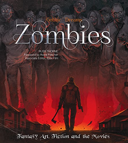 (Zombies: Fantasy Art, Fiction & The Movies (Gothic)
