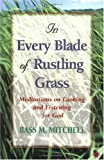In Every Blade of Rustling Grass, Bass M. Mitchell, 0687084296