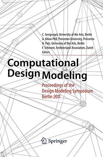 Computational Design Modeling: Proceedings of the Design Modeling Symposium Berlin 2011