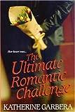 The Ultimate Romantic Challenge, Katherine Garbera, 0758212437