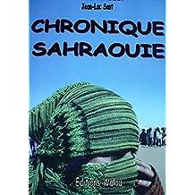 CHRONIQUE SAHRAOUIE (French Edition)
